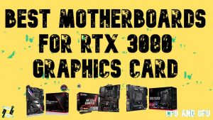 Best Motherboard for RTX 3080 Graphics Card