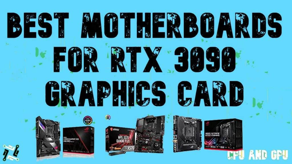Best Motherboard for RTX 3090 Graphics Card