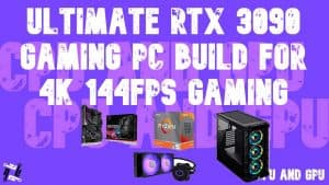 Ultimate RTX 3090 gaming PC Build for 4K 144FPS Gaming