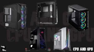 Best PC Cases for AMD Radeon RX 6800XT and RX 6900XT